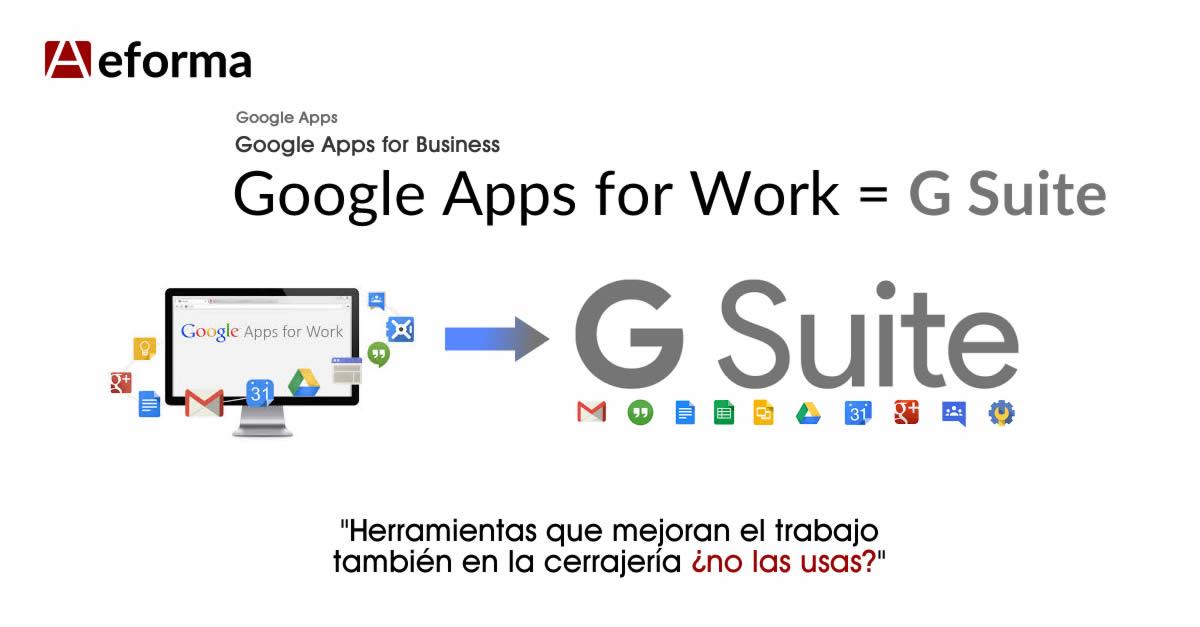 gsuite google apps nuevo nombre nuevas posibilidades para cerrajeros aeforma