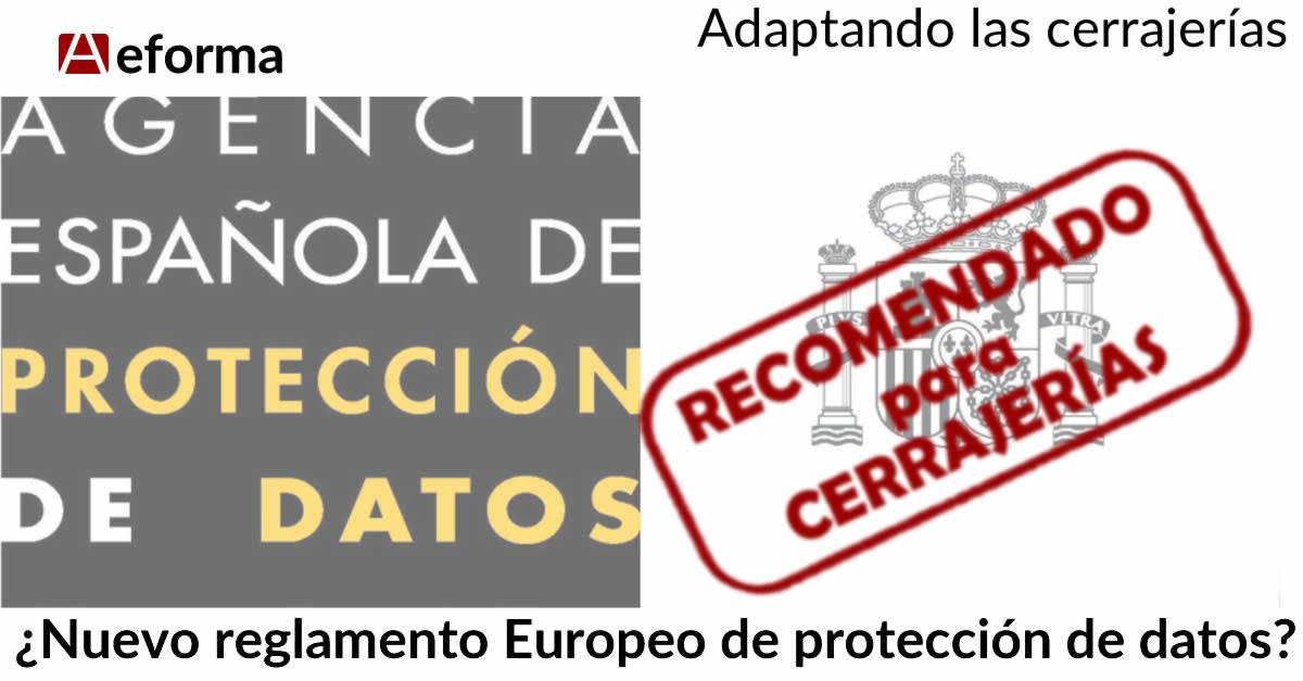 nuevo reglamento europeo proteccion de datos para cerrajerias aeforma