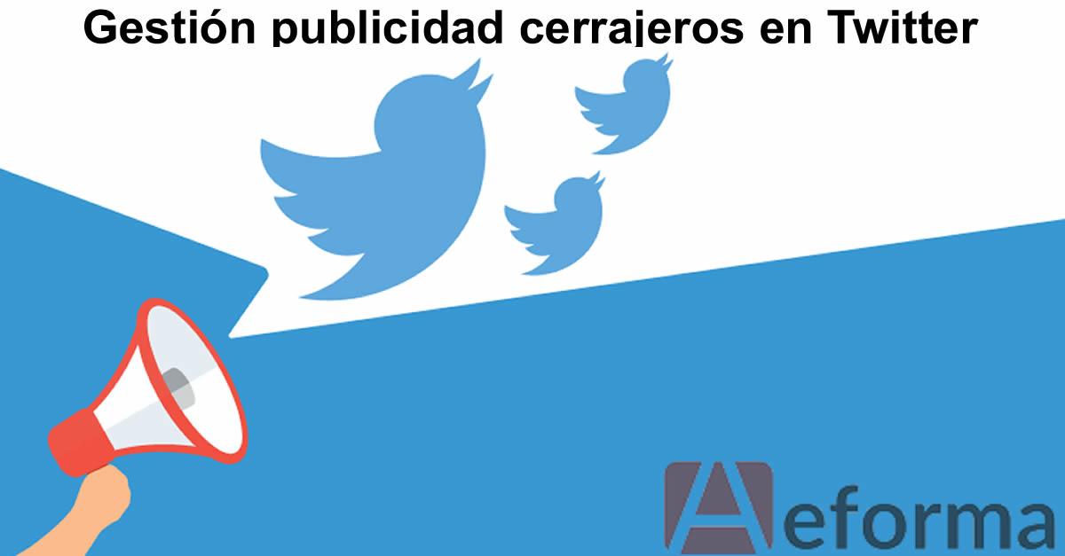 gestion publicidad twitter cerrajeros autocerrajeros aeforma