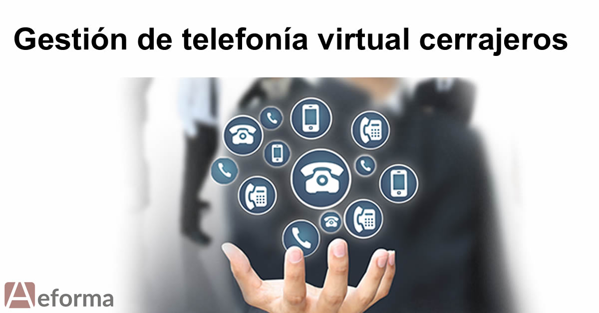 gestion telefonia virtual cerrajeros autocerrajeros aeforma