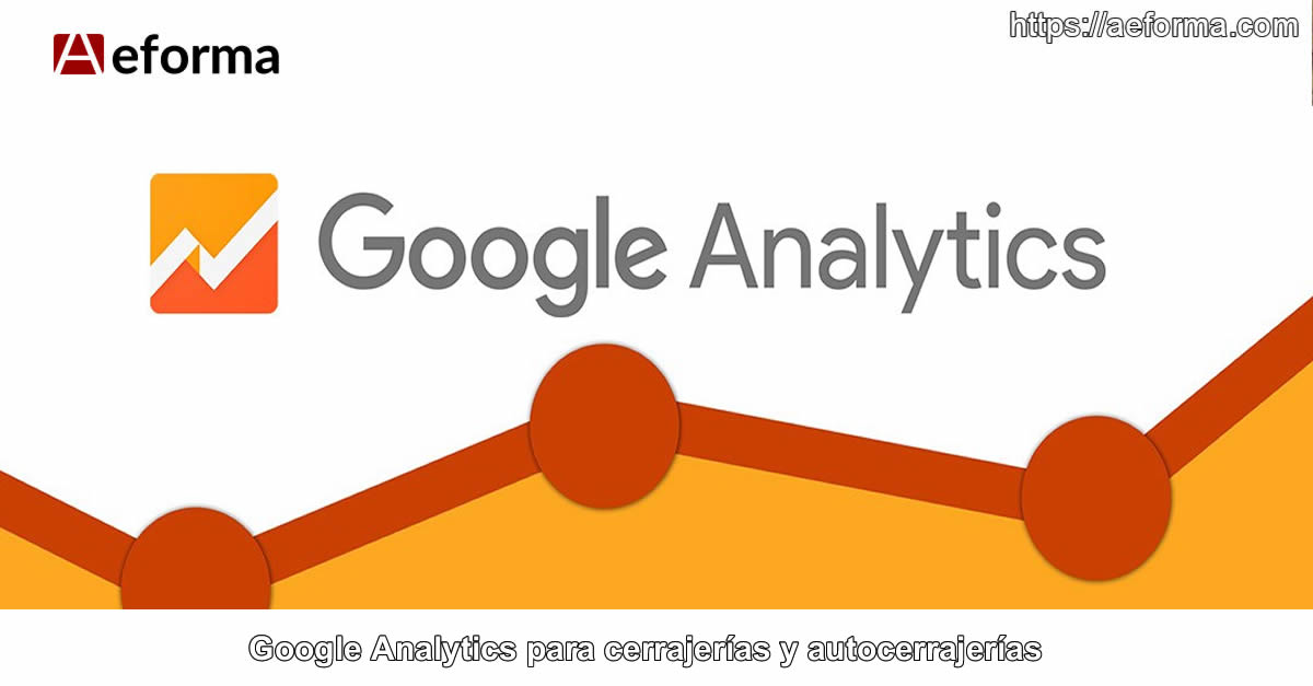 google analytics cerrajeros aeforma