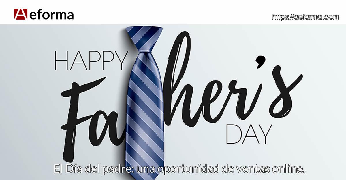 estrategias dia del padre para tiendas online aeforma